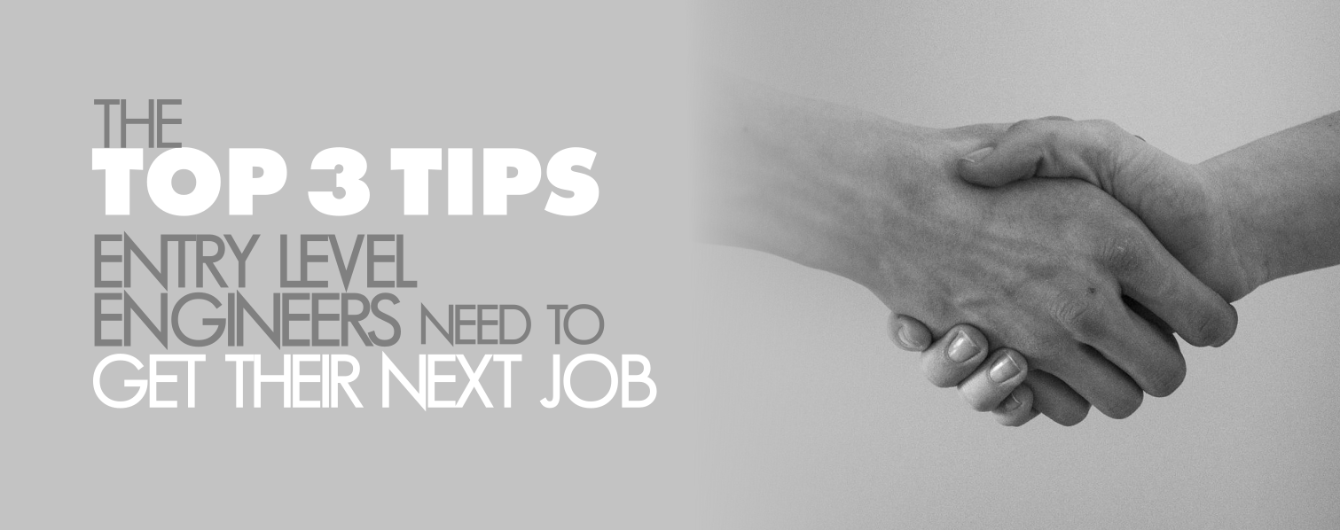 the top tips entry level engineers need to get their next job the top 3 tips entry level engineers need to get their next job65279